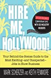 img - for Hire Me, Hollywood!: Your Behind-the-Scenes Guide to the Most Exciting - and Unexpected - Jobs in Show Business by Mark Scherzer (2011-08-18) book / textbook / text book