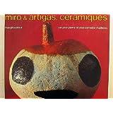 Ceramiques de Miro et Artigas.