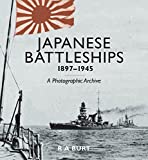 Japanese Battleships, 1897-1945: A Photographic Archive