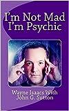 I'M NOT MAD, I'M PSYCHIC!