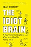 The Idiot Brain: A Neuroscientist Exp...
