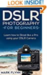 DSLR Photography: for Beginners: Lear...