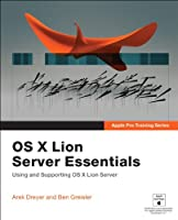 Apple Pro Training Series: OS X Lion Server Essentials