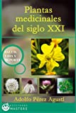 img - for Plantas medicinales del siglo XXI (Spanish Edition) book / textbook / text book