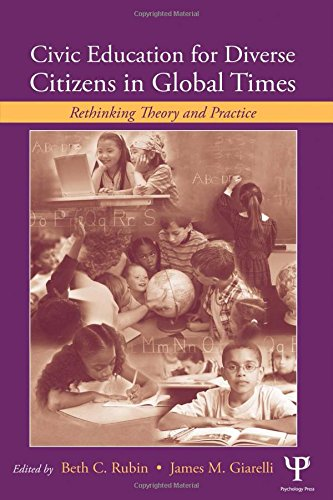 Civic Education for Diverse Citizens in Global Times: Rethinking Theory and Practice (Rutgers Invitational Symposium on