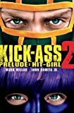 Mark Millar Kick-Ass - 2 Prelude - Hit Girl (Movie Cover)