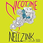 Nicotine: A Novel   Nell Zink
