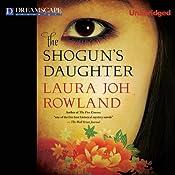 The Shogun's Daughter: A Novel of Feudal Japan | Laura Joh Rowland