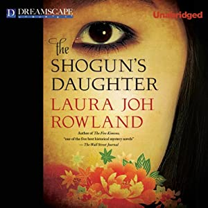 The Shogun's Daughter: A Novel of Feudal Japan | [Laura Joh Rowland]