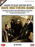 img - for Learn to Play Guitar with Dave Matthews Band: Everything You Need to Know About Starting to Play Guitar! (Instructional) book / textbook / text book