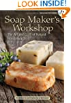 Soap Maker's Workshop: The Art and Cr...