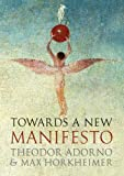 Towards a New Manifesto (1844678199) by Adorno, Theodor