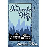 An Imperfect Wife ~ Grace Wen