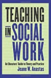 img - for Teaching in Social Work: An Educators' Guide to Theory and Practice by Anastas, Jeane W. (April 22, 2010) Paperback book / textbook / text book