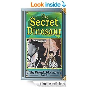 The Secret Dinosaur #2: Hunters Attack! (The Dinotek Adventures)
