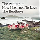 How I Learned To Love The Bootboys [VINYL]