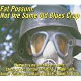 Fat Possum: Not Same Old Blues Crap