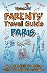 Parents' Travel Guide - Paris (Parent...