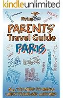 Parents' Travel Guide - Paris (Parents' Travel Guides Book 1) (English Edition)