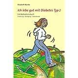 """Ich lebe gut mit Diabetes Typ 2. Ein Motivationsbuch. Ern�hrung - Bewegung - Lebensfreudevon """"Elisabeth Manke"""""""