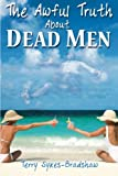 img - for The Awful Truth About Dead Men book / textbook / text book