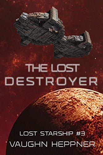 Free Download The Lost Destroyer (Lost Starship Series Book 3) by