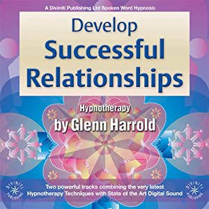 Develop Successful Relationships | [Glenn Harrold]