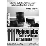 """111 Nebenjobs - Geld verdienen mit Minijobsvon """"Wilfred Lindo"""""""