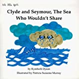 img - for Clyde and Seymour: The Sea Who Wouldn't Share by Kymberli M. Dyson (1998-07-06) book / textbook / text book