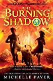 Michelle Paver The Burning Shadow (Gods and Warriors)