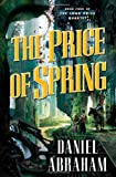 The Price of Spring (Long Price Quartet) Daniel Abraham