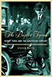 img - for by Watts, Steven The People's Tycoon: Henry Ford and the American Century (2005) Hardcover book / textbook / text book