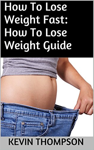 how-to-lose-weight-fast-how-to-lose-weight-guide-english-edition