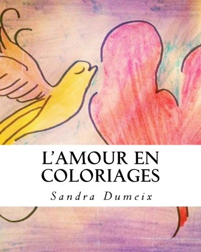 L'Amour en coloriages: Volume 1