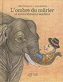 echange, troc Gilles Bizouerne, Anna Karlson - L'ombre du mûrier et autres histoires insolites