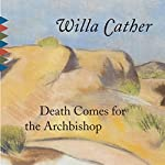 Death Comes for the Archbishop | Willa Cather