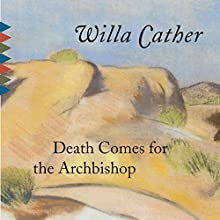 Death Comes for the Archbishop Audiobook by Willa Cather Narrated by David Ackroyd