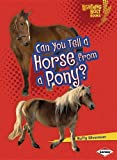 img - for Can You Tell a Horse from a Pony? (Lightning Bolt Books: Animal Look-Alikes (Paperback)) book / textbook / text book