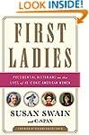 First Ladies: Presidential Historians...