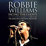 Robbie Williams: Facing the Ghosts | Paul Scott