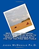 SEO Fitness Workbook: Your Step-by-Step Guide to Dominating Google with the Top Ten Free SEO Tools