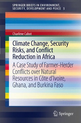 Climate Change, Security Risks, and Conflict Reduction in Africa: A Case Study of Farmer-Herder Conflicts over Natural Resources in Côte d'Ivoire, Ghana, and Burkina Faso