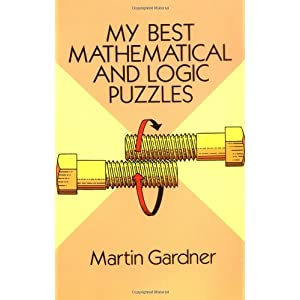 My Best Mathematical and Logic Puzzles Martin Gardner