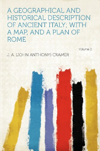 A Geographical and Historical Description of Ancient Italy; With a Map, and a Plan of Rome Volume 2