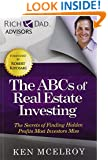 The ABCs of Real Estate Investing: The Secrets of Finding Hidden Profits Most Investors Miss (Rich Dad's Advisors)