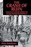 img - for The Crash of Ruin: American Combat Soldiers in Europe during World War II by Peter Schrijvers (2001-02-01) book / textbook / text book