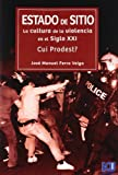 img - for ESTADO DE SITIO LA CULTURA DE LA VIOLENCIA EN EL SIGLO XXI book / textbook / text book
