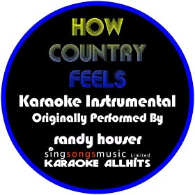 How Country Feels (Originally Performed By Randy Houser) [Instrumental Version]