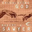 Calculating God Audiobook by Robert J. Sawyer Narrated by Jonathan Davis, Robert J. Sawyer