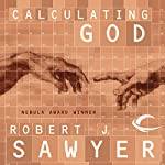 Calculating God | Robert J. Sawyer
